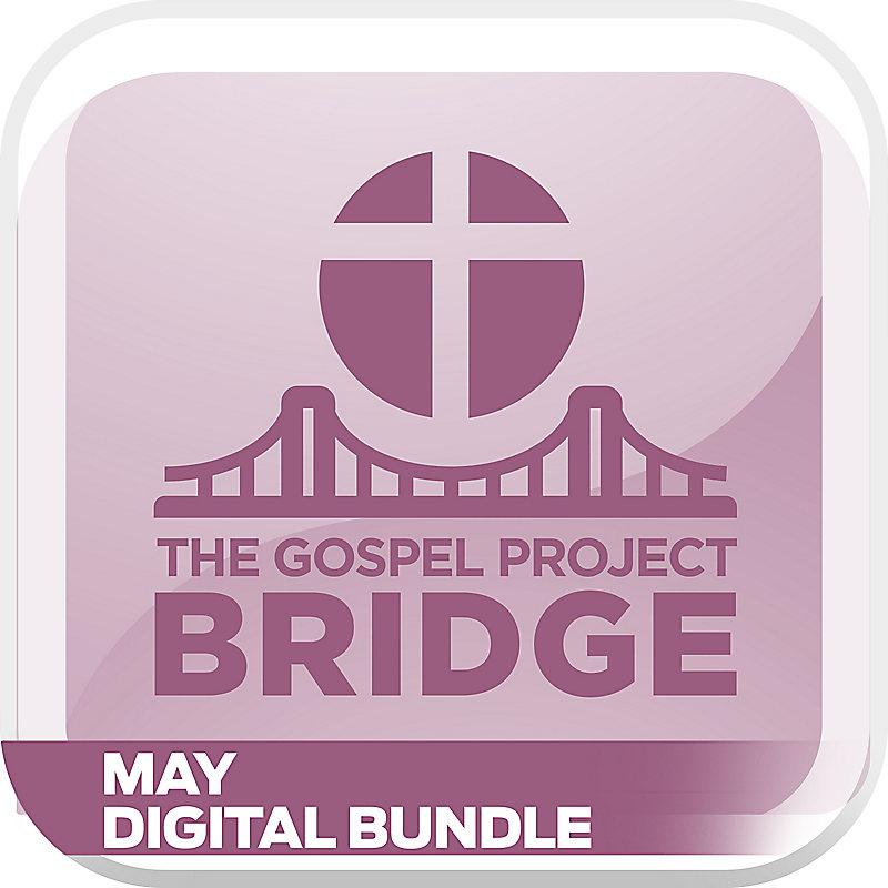 The Gospel Project Bridge: May