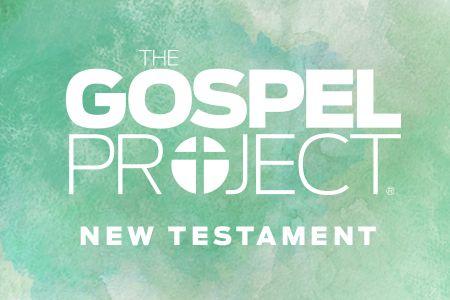 The Gospel Project New Testament