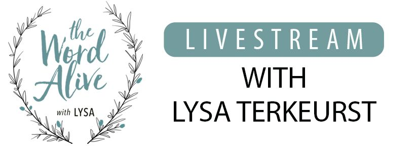 The Word Alive Livestream with Lysa TerKeurst