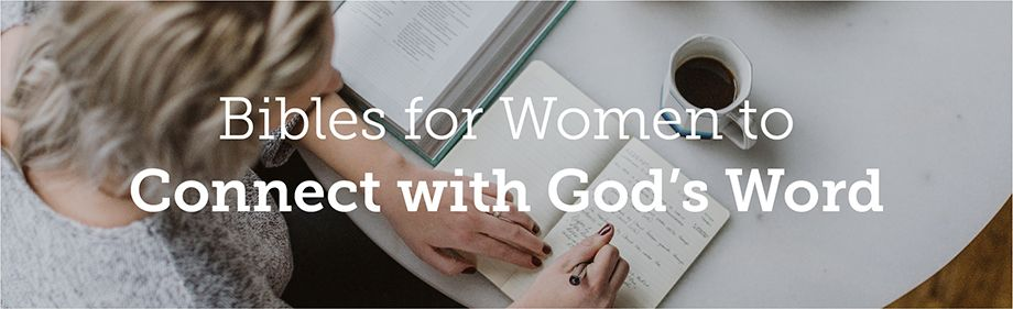 Bibles for Women to Connect with God's Word