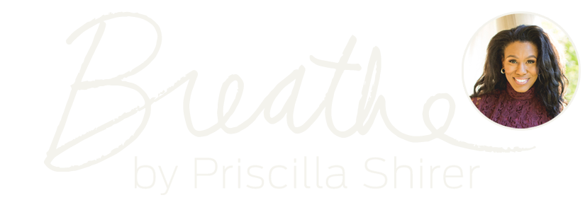 Priscilla Shirer Breathe