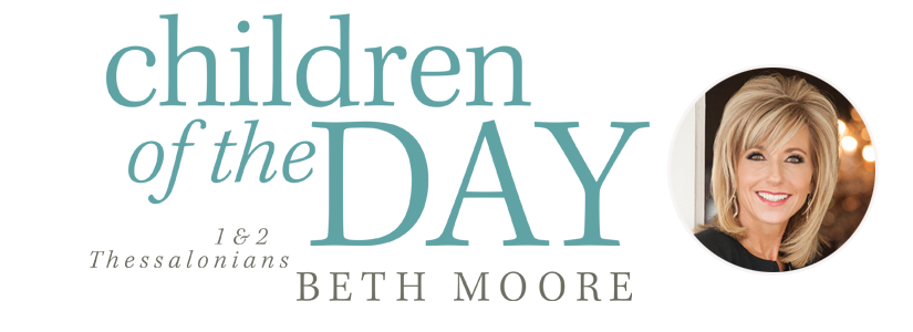 Children Of The Day Beth Moore