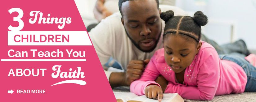 3 Things Children Can Teach You About Faith