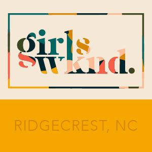 Girls Weekend Ridgecrest