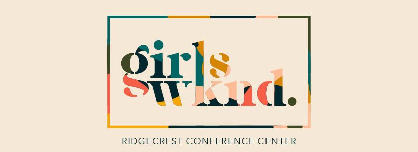Girls Weekend Ridgecrest Conference Center
