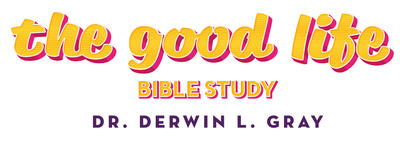 The Good Life Bible Study