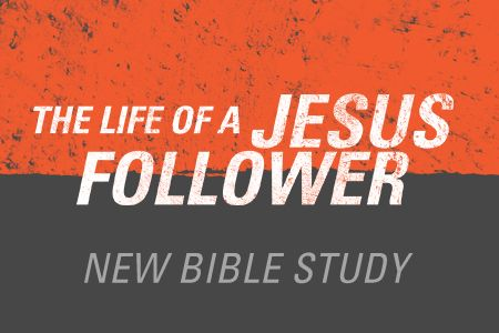 The Life of a Jesus Follower Bible Study