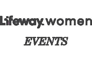 Lifeway Women's Events