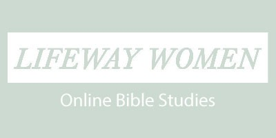 LifeWay Women Online Bible Studies