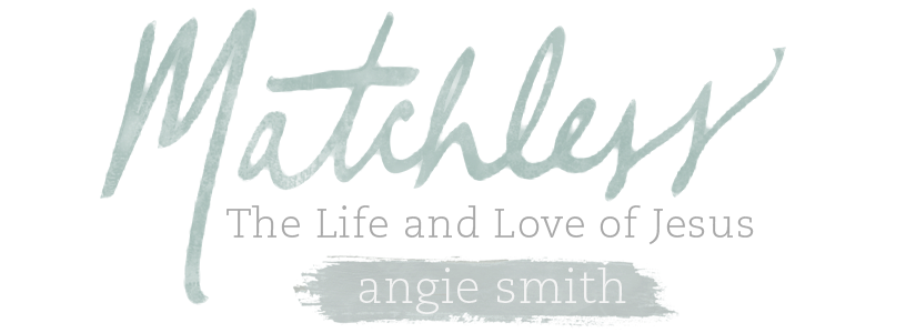Matchless Bible Study by Angie Smith