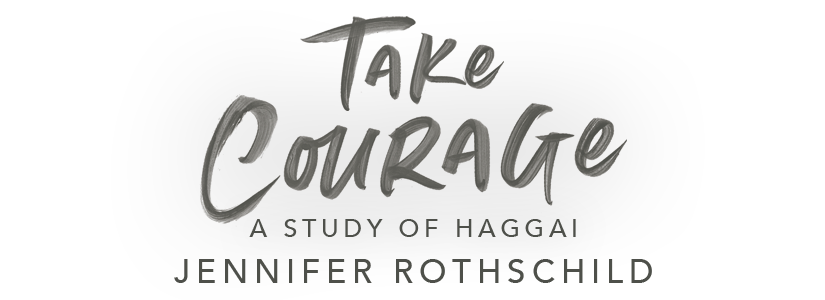 Take Courage Bible Study (Book of Haggi)