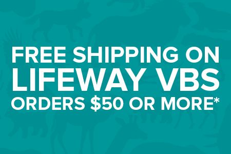 Free Shipping on LifeWay VBS Orders of $50 or More