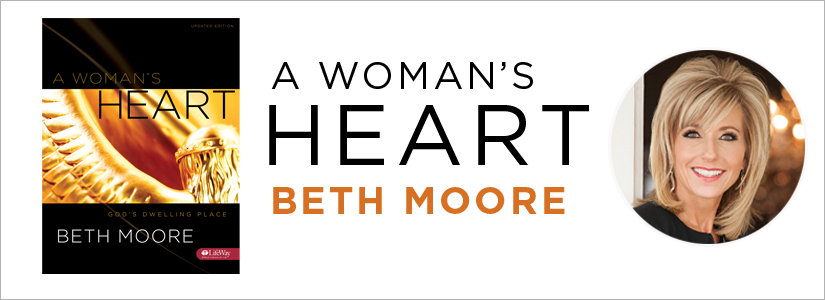 Beth Moore's A Woman's Heart