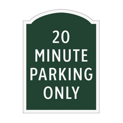 20 Minute Parking Only Outdoor Sign