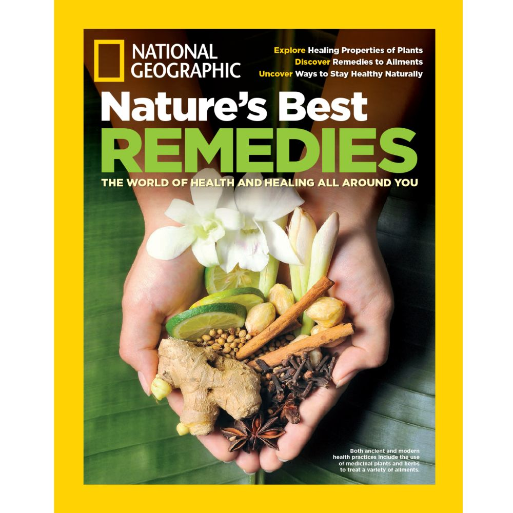 National Geographic Nature's Best Remedies Special Issue - National Geographic Store