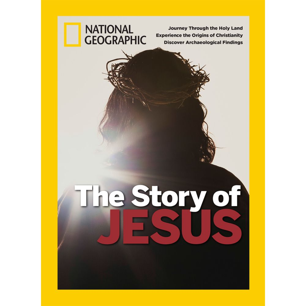 National Geographic The Story of Jesus Special Issue - National Geographic Store