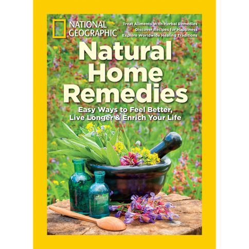 National Geographic Natural Home Remedies Special Issue - National Geographic Store
