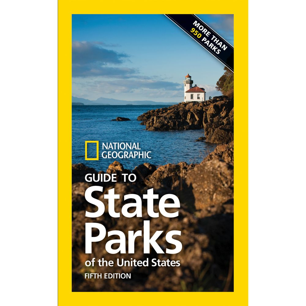 Traveling To The United States: National Geographic Guide To State Parks Of The United