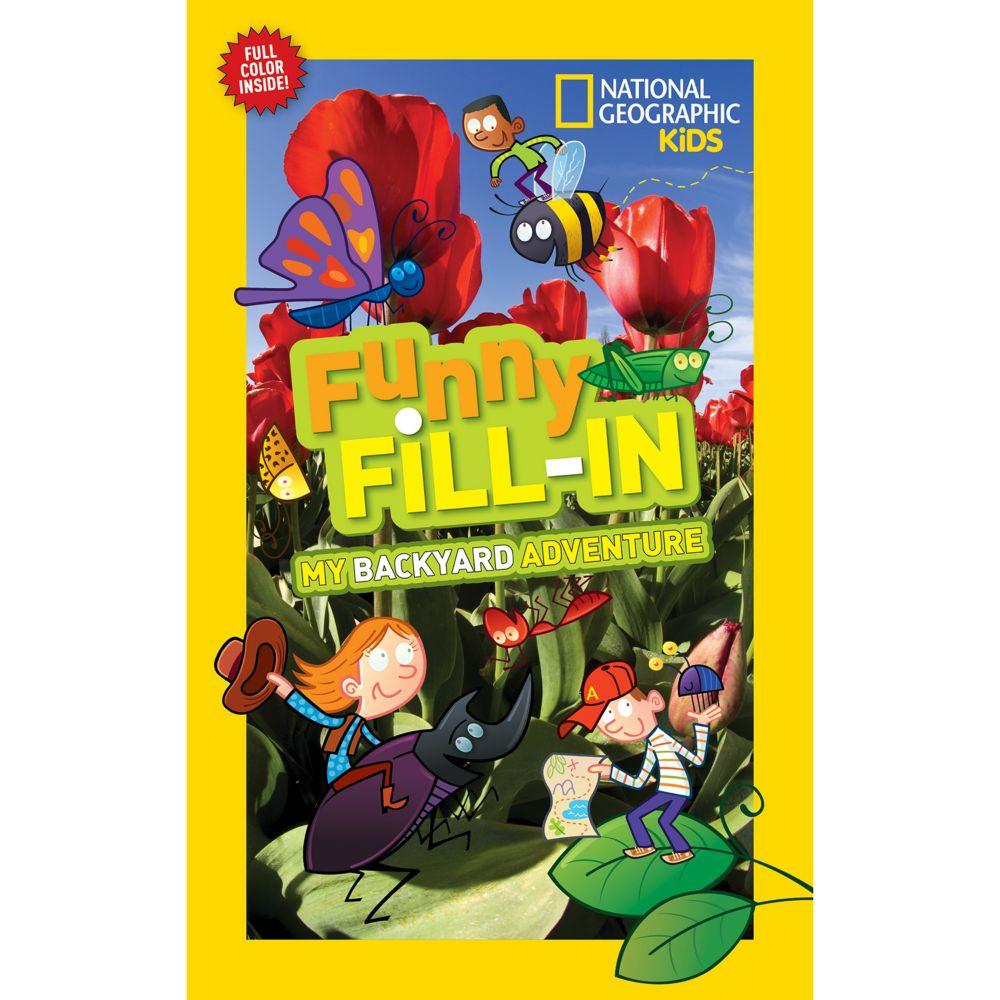 national geographic kids funny fill in my backyard adventure
