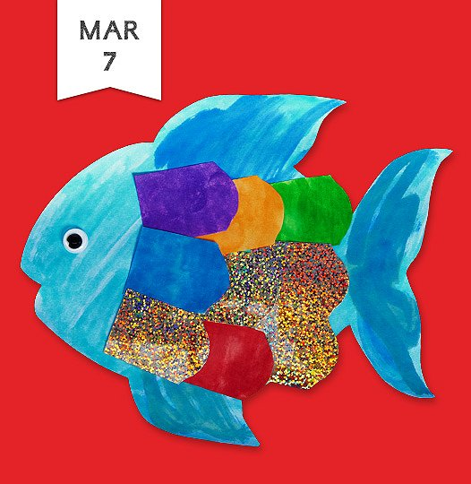 Join us Saturday, March seventh, eleven a m to three p m, to make a colorful rainbow fish with craft materials.