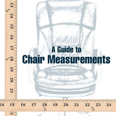 A Guide to Chair Measurements: Seat Height, Back Height & More