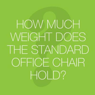 How Much Weight Does the Standard Office Chair Hold?
