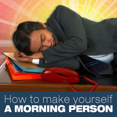 How to Make Yourself Become a Morning Person