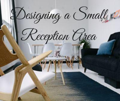 Designing a Small Reception Area