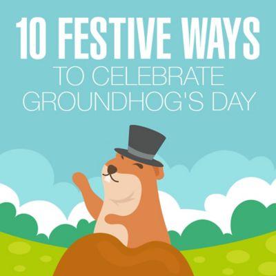 10 Festive Ways to Celebrate Groundhog's Day