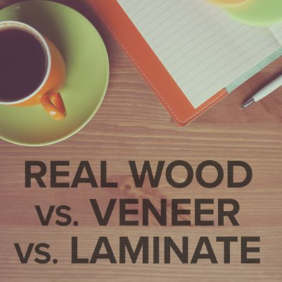Real Wood vs Veneer vs Laminate Furniture