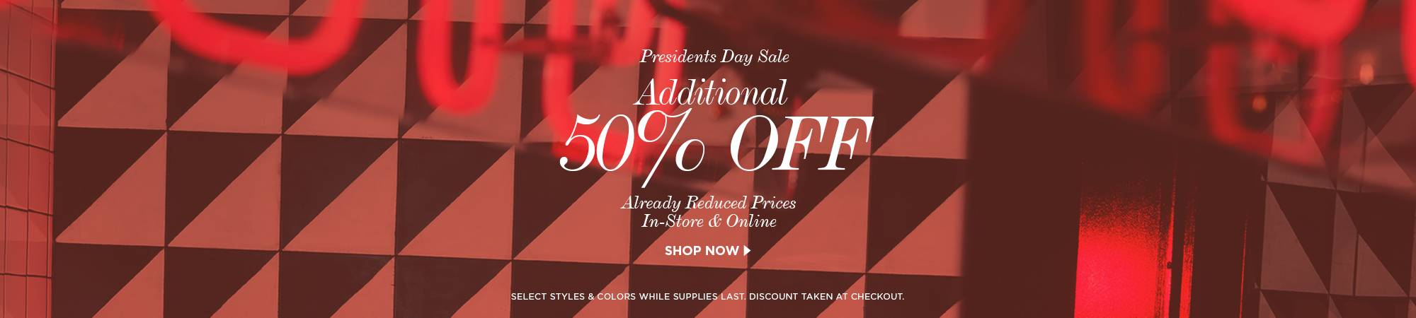 presidents day sale. additional 50% off.
