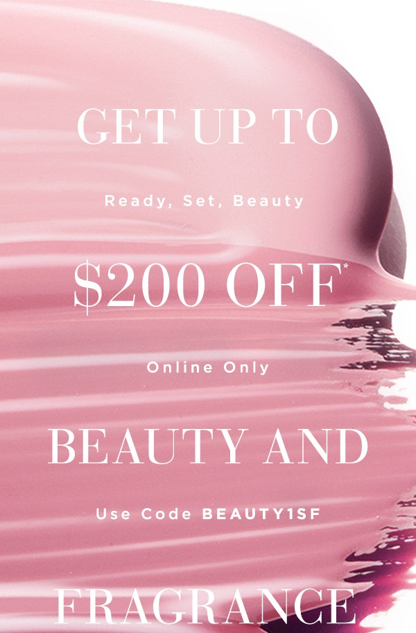 Ready, set, beauty: get up to $200 off beauty & fragrance for a limited time