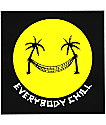 DROPOUT CLUB INTL. Everybody Chill Sticker