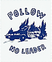 DROPOUT CLUB INTL. Follow No Leader pegatina blanca