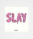 Society6 Slay Pink Sticker