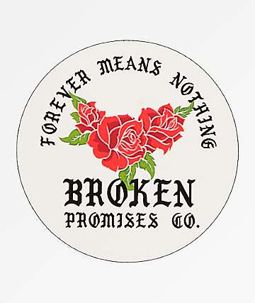 Broken Promises 4ever Round Sticker