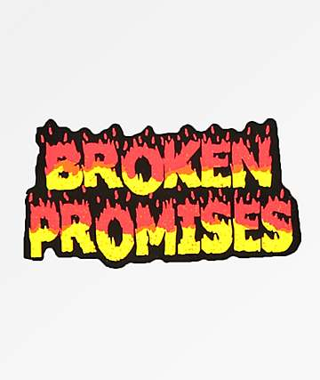 Broken Promises Burnt Out Sticker