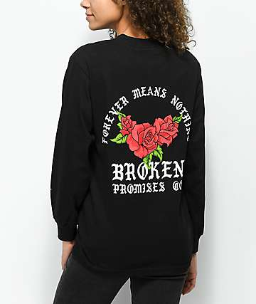 Broken Promises Forever Means Nothing Black Long Sleeve T-Shirt