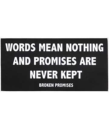Broken Promises Motto Sticker