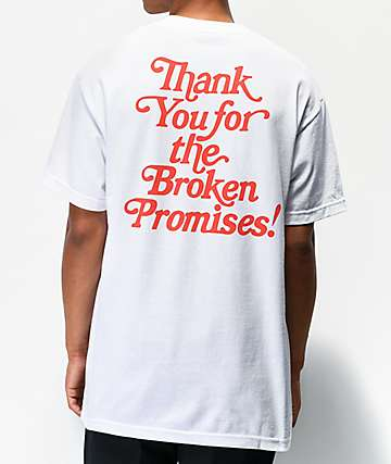 Broken Promises Thank You White T-Shirt
