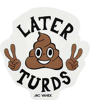 JV by Jac Later Turds sticker