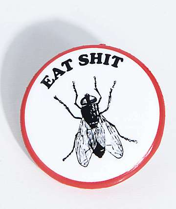 Know Bad Daze Eat Shit Button