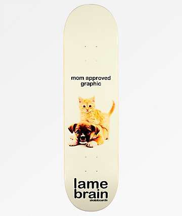 "Lamebrain Mom Approved 8.0"" Skateboard Deck"