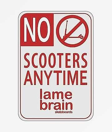 Lamebrain No Scooters Sticker