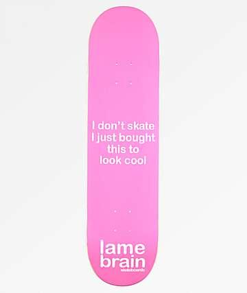 """Lamebrain Poser 8.0"""" Skateboard Deck"""