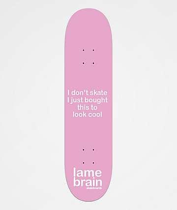 """Lamebrain Poser 8.25"""" Skateboard Deck"""
