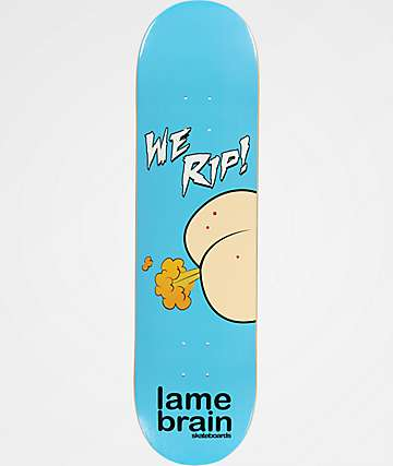 "Lamebrain We Rip 8.25"" Skateboard Deck"