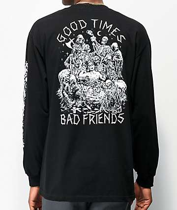 Lurking Class By Sketchy Tank Good Times Bad Friends Black Long Sleeve T-Shirt