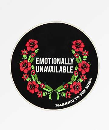 Married To The Mob Emotionally Unavailable Sticker