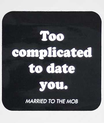 Married To The Mob Too Complicated Square Sticker